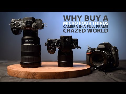 Why I bought a Micro Four Thirds Camera in a Full Frame Crazed World