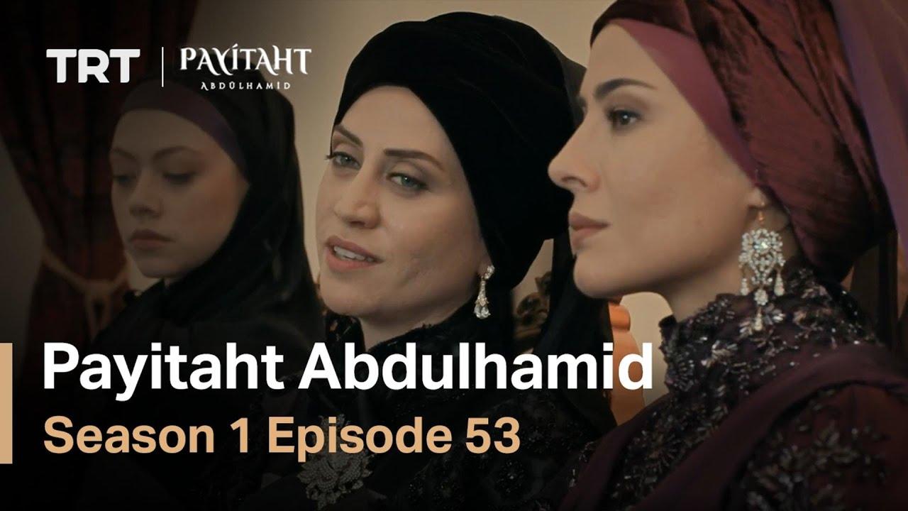 Payitaht Abdulhamid - Season 1 Episode 53 (English Subtitles)