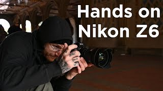 Hands on with the Nikon Z6