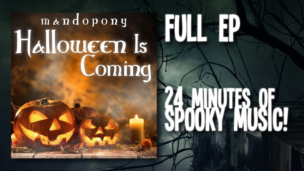 Halloween is Coming ▻ FULL EP by MandoPony (24 Minutes of SPOOKY ...
