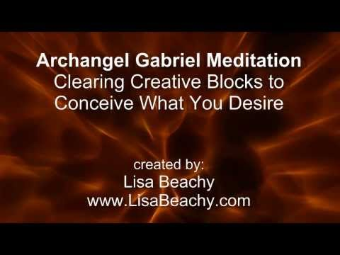 Archangel Gabriel Meditation Clearing Creative Blocks to Conceive What You Desire