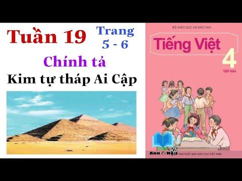 Tiếng Việt Lớp 4   Tuần 19   Chính tả   KIM TỰ THÁP AI CẬP   Trang 5 – 6