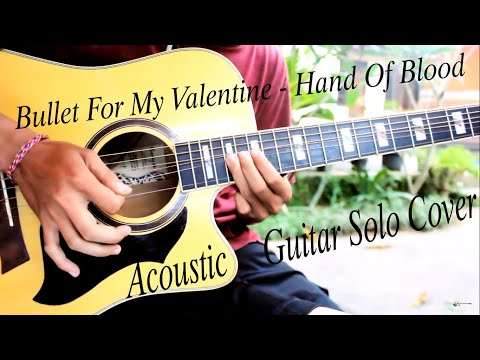 Bullet For My Valentine  Hand Of Blood  Acoustic Guitar Solo