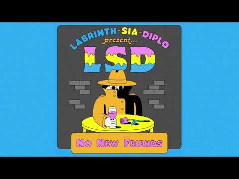 LSD - No New Friends (Official Audio) Ft. Labrinth, Sia, Diplo