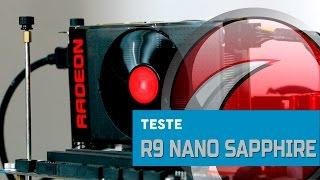 TESTE - Sapphire R9 Nano