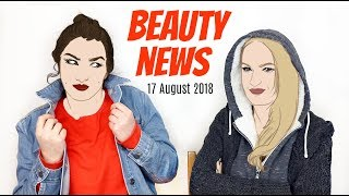 BEAUTY NEWS - 17 August 2018 | New Releases & Updates