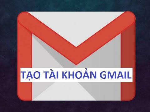 Hướng dẫn  chi tiết tạo tài khoản Gmail mới nhất
