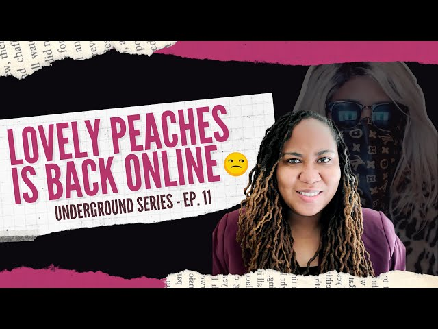 Lovely Peaches Is Back | The Underground