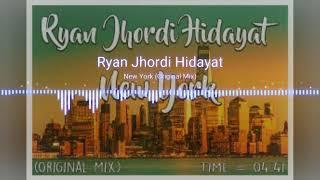 Ryan Jhordi Hidayat New York Original Mix