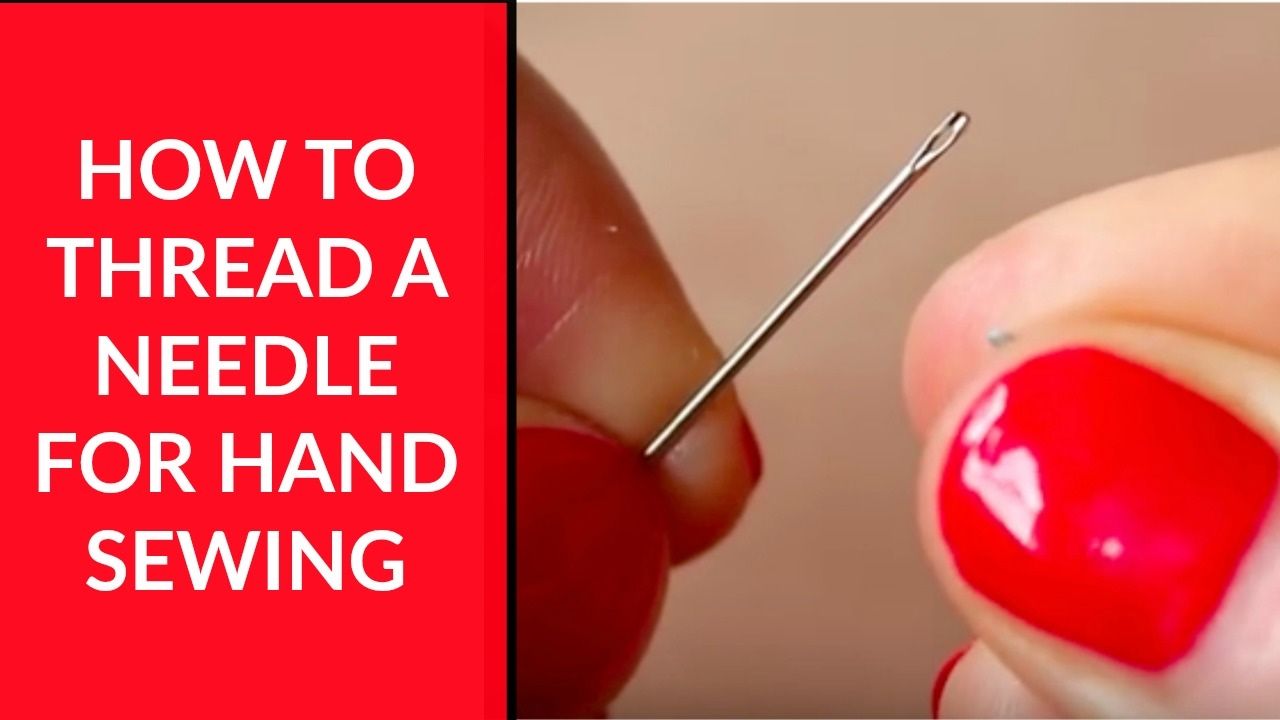 How to Thread a Needle for Hand Sewing – Beginner Sewing Tutorial 1