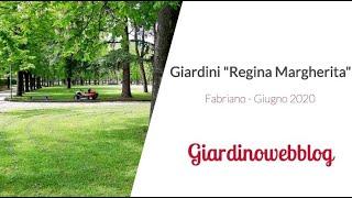 "Giardini"" Regina Margherita""  Fabriano"