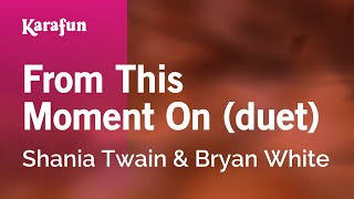 From This Moment On (duet) - Shania Twain & Bryan White | Karaoke Version | KaraFun