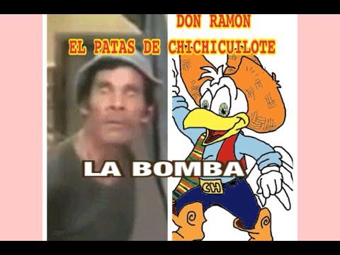 LA  BOMBA, EL CHICHICUILOTE (CON DON RAMON, EL PATAS DE CHICHICUILOTE)
