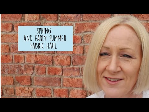 Spring And Early Summer Fabric Haul