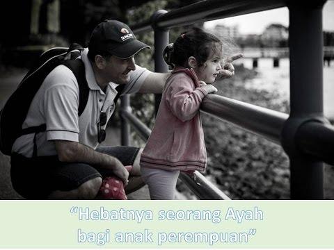 Bikin Nangis! Inilah Hebatnya Ayah bagi Anak Perempuan. Para Ayah Wajib Lihat..