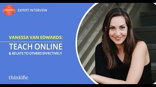 How To Teach Online & Relate To Others Effectively | Interview with Vanessa Van Edwards