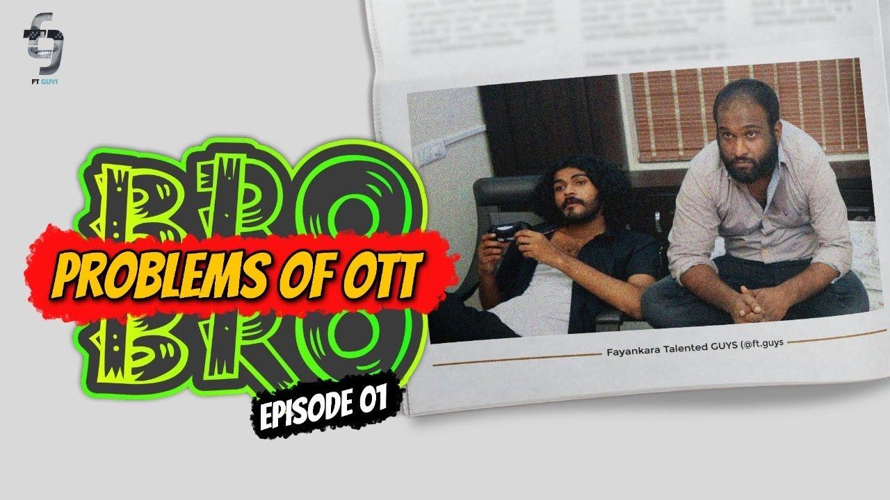 Problems of OTT | Bro Bro |  Ep 1 | Mini Series | FT Guys
