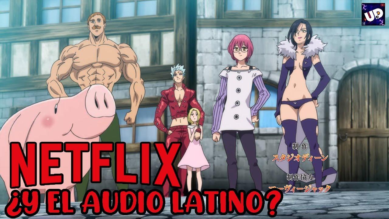 ¿Por que no hay AUDIO LATINO De Nanatsu No Taizai Temporada 3 En Netflix? ¿Hasta cuando habra?