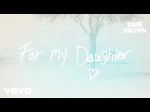 Kane Brown - For My Daughter (Audio)