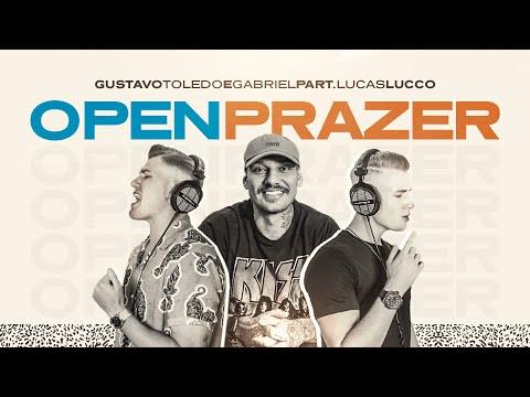 Gustavo Toledo e Gabriel – Open de Prazer (Letra) ft. Lucas Lucco