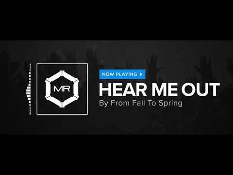 From Fall To Spring - Hear Me Out [HD]