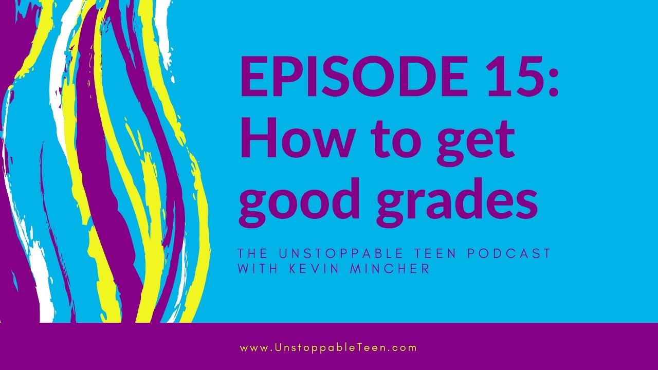 how to get good grades 15 how to get good grades