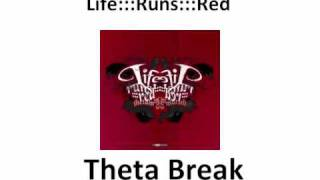 Life:::Runs:::Red - Theta Break
