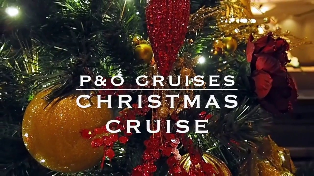Christmas Cruises.A Christmas Markets Cruise With P O Cruises While I M Young