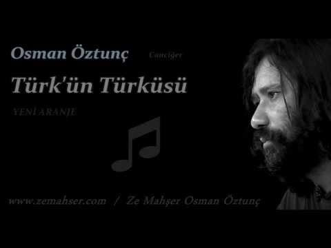 Türk'ün Türküsü (Yeni Aranje) / (Osman Öztunç)