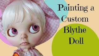 Customizing a Custom Blythe Doll- How to Paint a Custom Blythe Doll
