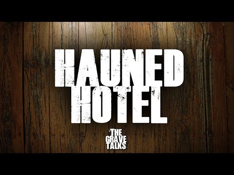 Haunted Hotel | Ghost Stories, Paranormal, Supernatural, Hauntings, Horror