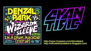 cyantific remix denzal park vs wizard sleeve im a drum machine step up