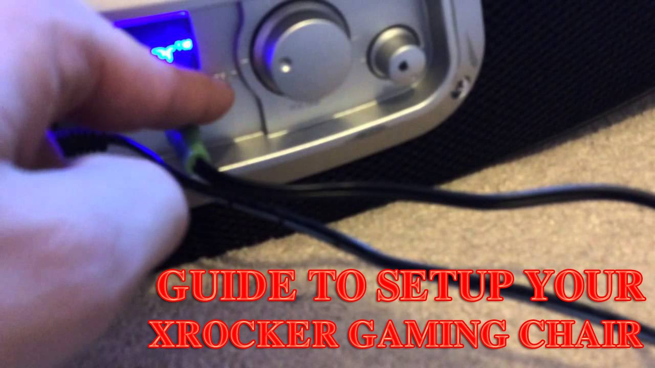 Gaiming Chair Step By Step Guide To Setup Your X Rocker Gaming Chair