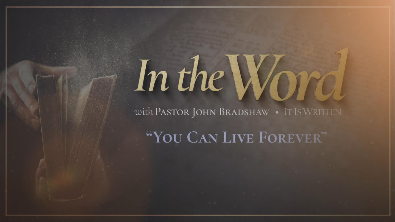 In the Word - You Can Live Forever