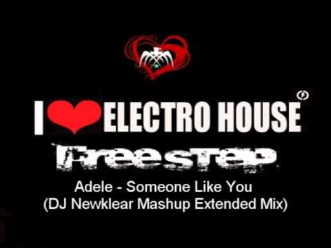 Free Step Music: Adele - Someone Like You (DJ Newklear Mashup Extended Mix)