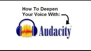 how to deepen voice in audacity