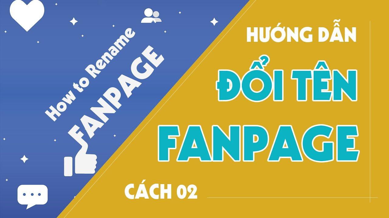 Cách Đổi Tên Trang Fanpage 99% Thành Công – Cách 02 – How To Rename Fanpage Facebook #02