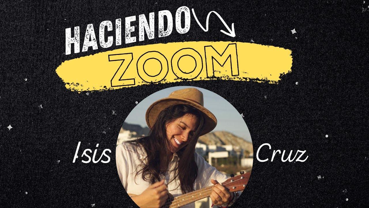 #HACIENDOZOOM RENEE con Isis Cruz - Catarsis y la Música, Sencillez y Honestidad, Cuarentena