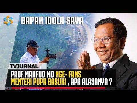 TERKUAK ! Alasan Prof Mahfud MD idolakan Menteri PUPR Basuki , Terharu ...