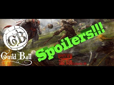 Episode 98: Guild Ball SPOILERS!!!