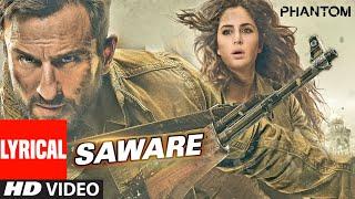 Saware Lyrical Video | Phantom | Saif Ali Khan & Katrina Kai | Arijit Singh |  Pritam | T-Series