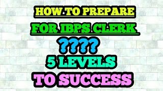 HOW TO PREPARE FOR IBPS CLERK 2019 | HOW TO CRACK IBPS CLERK 2019