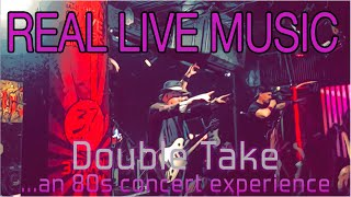 Double Take is Real Live Music