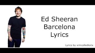Barcelona - Ed Sheeran (Lyrics)