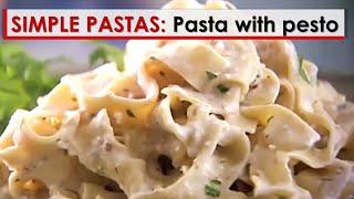 Simple Pastas: Tagliatelle with Pesto Recipe