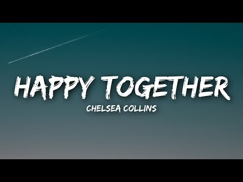 Chelsea Collins - Happy Together (Lyrics / Lyrics Video)