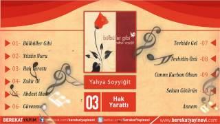 Yahya Soyyiğit - Hak Yarattı
