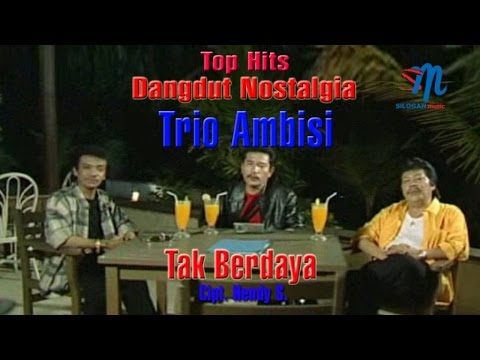Trio Ambisi - Tak Berdaya (Official Music Video)