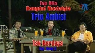Trio Ambisi Tak Berdaya.mp3