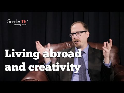 How does living abroad expand one's creativity? by Adam Galinsky, Author of Friend & Foe